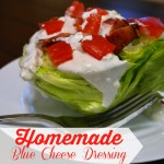 In The Kitchen With Mom Mondays – Homemade Blue Cheese Dressing