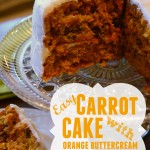 In The Kitchen With Mom Mondays – Easy Carrot Cake with Orange Buttercream Frosting Recipe