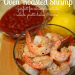 In The Kitchen With Mom Mondays – Oven Roasted Shrimp Recipe